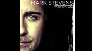 Mark Stevens To Be With You