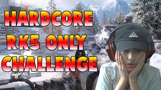 BO3 HARDCORE RK5 ONLY (CHALLENGE!)