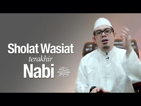 Sholat Wasiat Terakhir Nabi - Ustadz Ahmad Zainuddin, Lc.