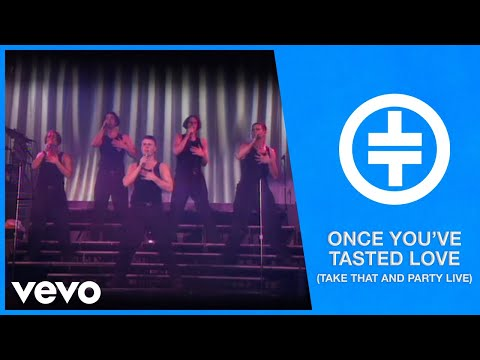 Take That - Once You've Tasted Love (Take That And Party Live)