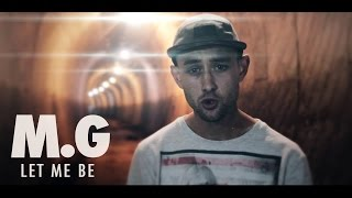 MG - Let Me Be (Official Video)
