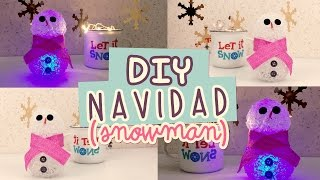 DIY MUÑECO DE NIEVE LUMINOSO| LÁMPARITA DE SILICÓN | #NavidadDiy| COOKIES IN THE SKY