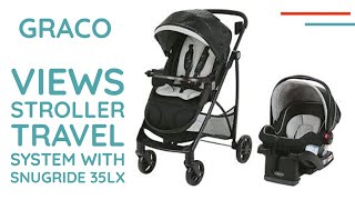 Graco Views Stroller Travel System with SnugRide 35LX Infant Car Seat Unboxing and Setup