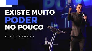 Tiago Brunet - Existe muito poder no pouco