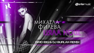 Mihaela Fileva - Цяла нощ - DiMO (BG) & DJ Burlak Remix