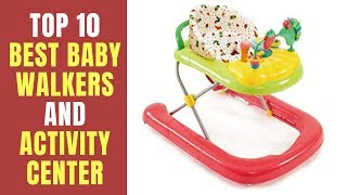 Top 10 Best Baby Walkers 2018 Reviews ✅  Best Baby Walkers and Activity Center