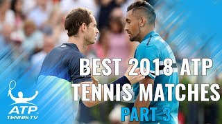 Best ATP Tennis Matches in 2018: Part 3
