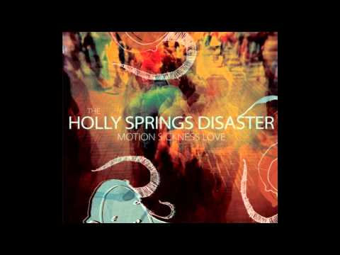 The Holly Springs Disaster - My Pet Monster