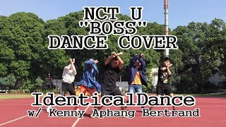 "NCT U ""BOSS"" - IdenticalDance Cover w/ Aphang, Bertrand, and Kenny"