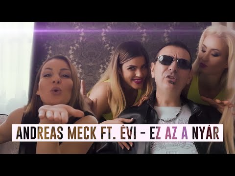 Andreas Meck ft. Évi - Ez az a nyár (Official Music Video) [2019]