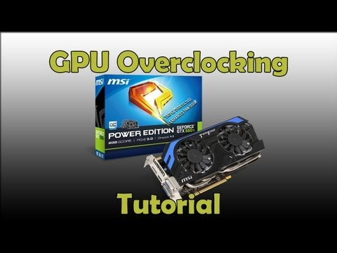 MSI GTX 660 ti (Kepler) Overclocking Tutorial HD