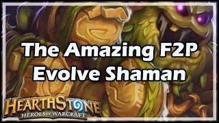 [Hearthstone] The Amazing F2P Evolve Shaman