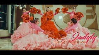 Gulşat Gurdowa - Jadyly
