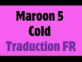 Maroon 5 - Cold ft. Future [Traduction FR]