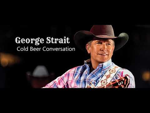 George Strait: Cold Beer Conversation
