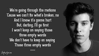 Three Empty Words - Shawn Mendes (Lyrics) 🎵