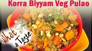 Korra Biyyam Veg Pulao  Recipe  || What A Taste || Vanitha TV