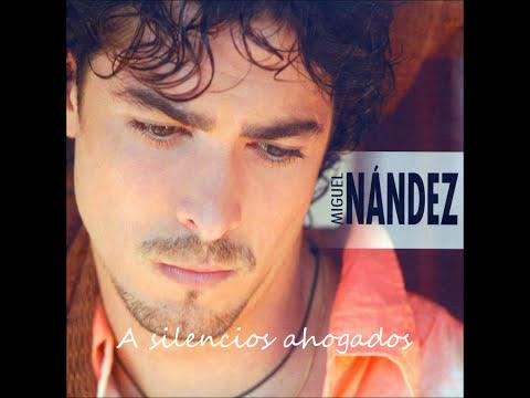 MIguel Nandez - A silencios ahogados