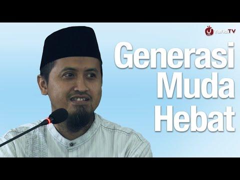 Kajian Islam: Generasi Muda Hebat - Ustadz Abdullah Zaen, MA