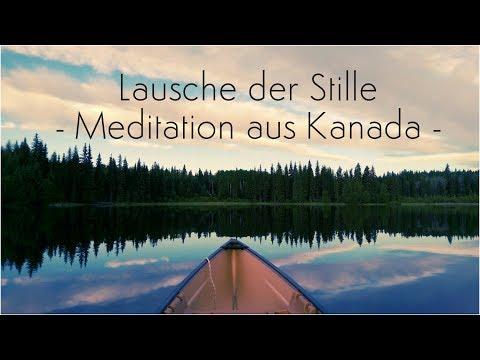 Lausche der Stille - Meditation aus Kanada