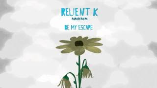 Relient K Be My Escape Official Audio Stream