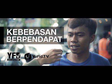 Kebebasan Berpendapat - Yufid Documentary