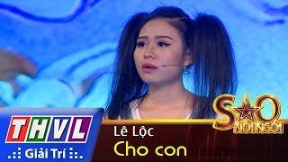 THVL | Sao nối ngôi - Tập 1: Cho con - Lê Lộc