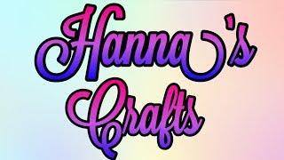 HANNA'S CRAFTS CHANNEL TRAILER!!