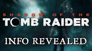 Shadow of The Tomb Raider Story, Setting, and Gameplay Info Revealed!!