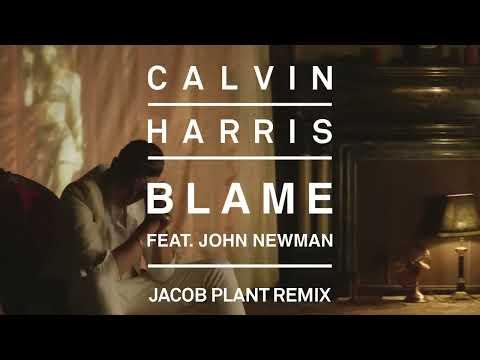 Calvin Harris feat. John Newman - Blame (Jacob Plant Remix) [Audio]