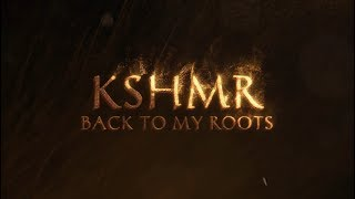 KSHMR: Back To My Roots