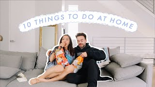 10 Things To Do At Home