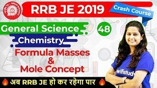 9:30 AM - RRB JE 2019 | GS by Shipra Ma'am | Formula Masses & Mole Concept