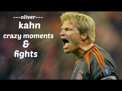Oliver Kahn - Crazy Moments & Fights