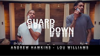 Lou Williams opens up about growing up in the NBA | GUARD DOWN