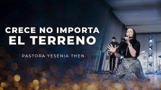 Pastora Yesenia Then - CRECE NO IMPORTA EL TERRENO!!!