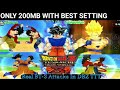 (200MB)DBZ TTT GT SUPER Z ALL CHARACTERS FOR ANY ANDROID HIGHLY COMPRESSED(HINDI).