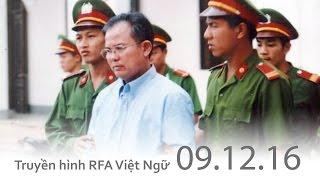 FULL: Truyền hình RFA 10h tối 09.12.16 Tin tức thời sự Việt Nam