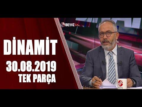 Dinamit 30 Ağustos 2019