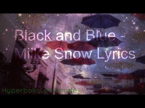 Black and Blue - Miike Snow (Lyrics)
