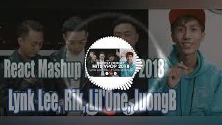 Bài Hát: Mashup Hits VPop 2018 Lynk Lee, Rik, Lil'One, JuongB