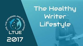 LTUE 2017 — The Healthy Writer Lifestyle