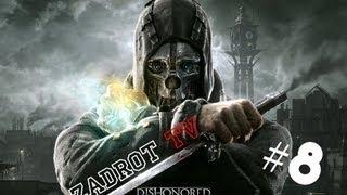 Игра dishonored прохождение видео часть 8