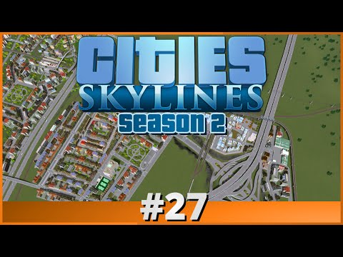 Let's Play - Cities: Skylines - Part 27 (Season 2)