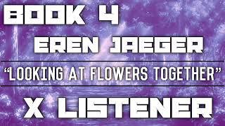 (Eren Jaeger X Listener) ||| ANIME ASMR ||| ?Looking At Flowers Together?