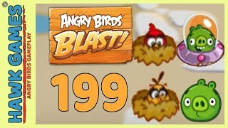 Angry Birds Blast Level 199 - 3 Stars Walkthrough, No Boosters