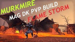Murkmire - Magicka Dragonknight PVP Build - Flame Strom Build
