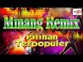 Lagu Minang Remix Pilihan | Terlaris Terpopuler FULL HD (Official Video)