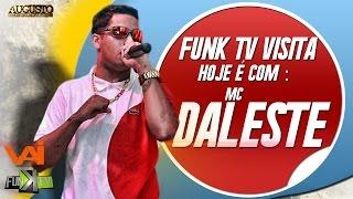 MC DALESTE FUNK TV VISITA COMPLETO