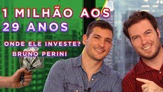 Onde ele Investe? - Bruno Perini   Você MAIS Rico (largou emprego aos 28, milionário aos 29)